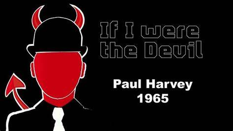 If I Were the Devil : Paul Harvey
